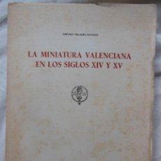 Libros de segunda mano: LA MINIATURA VALENCIANA EN LOS SIGLOS XIV Y XV. 1964 AMPARO VILLALBA DAVALOS. Lote 243202750
