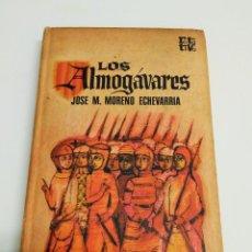 Libros de segunda mano: LOS ALMOGÁVARES - J. MARIA MORENO ECHEVARRIA. Lote 243815045