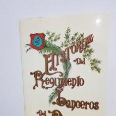 Libros de segunda mano: HISTORIAL DEL REGIMIENTO LANCEROS DEL REY. EJEMPLAR FIRMADO. Lote 243867935