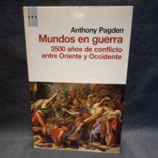 Libros de segunda mano: MUNDOS EN GUERRA 2500 AÑOS DE CONFLICTO ENTRE ORIENTE Y OCCIDENTE - ANTHONY PAGDEN - RBA 2011. Lote 243878815