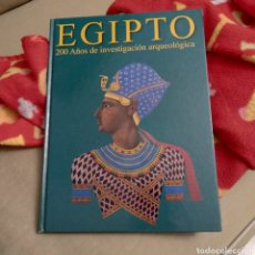 Libros de segunda mano: EGIPTO 200 AÑOS DE INVESTIGACIÓN ARQUEOLÓGICA. Lote 243894310