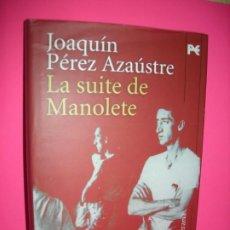 Libros de segunda mano: LA SUITE DE MANOLETE.- JOAQUIN PEREZ AZAUSTRE - ALIANZA LITERARIA. Lote 243902365