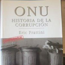 Libros de segunda mano: ONU. HISTORIA DE LA CORRUPCION. - FRATTINI, ERIC.. Lote 244020270