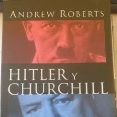 Libros de segunda mano: HITLER Y CHURCHILL. LOS SECRETOS DEL LIDERAZGO. - ROBERTS, ANDREW.. Lote 244020280
