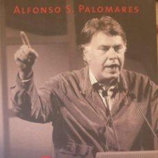 Libros de segunda mano: FELIPE GONZALEZ. EL HOMBRE Y EL POLITICO. - PALOMARES, ALFONSO S.. Lote 244020295