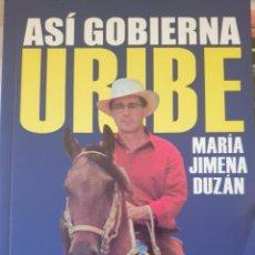 Libros de segunda mano: ASI GOBIERNA URIBE. - DUZAN, MARIA JIMENA.. Lote 244020300