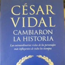 Libros de segunda mano: CAMBIARON LA HISTORIA. - VIDAL, CESAR.. Lote 244020305