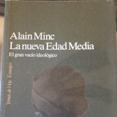 Libros de segunda mano: LA NUEVA EDAD MEDIA. EL GRAN VACIO IDEOLOGICO. - MINC, ALAIN.. Lote 244020325
