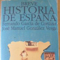 Libros de segunda mano: BREVE HISTORIA DE ESPAÑA. - GARCIA DE CORTAZAR/GONZALEZ VESGA, FERNANDO/JOSE MANUEL.. Lote 244020400