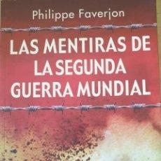 Libros de segunda mano: LAS MENTIRAS DE LA SEGUNDA GUERRA MUNDIAL. - FAVERJON, PHILIPPE.. Lote 244020450