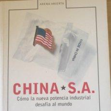 Libros de segunda mano: CHINA S.A. COMO LA NUEVA POTENCIA INDSUTRIAL DESAFIA AL MUNDO. - FISHMAN, TED C.. Lote 244020465