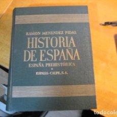 Libros de segunda mano: HISTORIA DE ESPAÑA, RAMON MENENDEZ PIDAL, ESPAÑA PREHISTORICA, ESPASA CALPE, TM 1 VOL 1 MADRID 1954. Lote 244181635