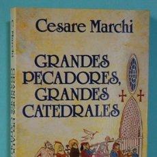 Libros de segunda mano: LMV - GRANDES PECADORES, GRANDES CATEDRALES. CESARE MARCHI. SEIX BARRAL. 1988.. Lote 244944250