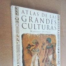 Libros de segunda mano: ATLAS DE LAS GRANDES CULTURAS / MARGARET OLIPHANT / DEBATE CIRCULO / B 000. Lote 245101370