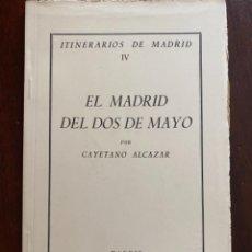 Libros de segunda mano: ITINERARIOS DE MADRID IV EL MADRID DEL DOS DE MAYO CAYETANO ALCAZAR INSTITUTO ESTUDIOS MADRILEÑOS. Lote 245169625