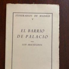 Libros de segunda mano: ITINERARIOS DE MADRID V EL BARRIO DE PALACIO LUIS ARAUJO COSTA INSTITUTO ESTUDIOS MADRILEÑOS. Lote 245170085