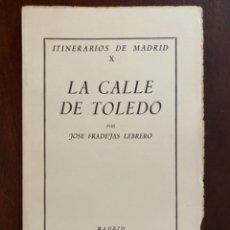 Libros de segunda mano: ITINERARIOS DE MADRID X LA CALLE TOLEDO JOSE FRADEJAS LEBRERO 1954 INSTITUTO ESTUDIOS MADRILEÑOS. Lote 245170700