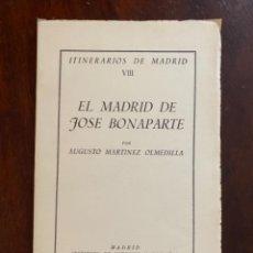 Libros de segunda mano: ITINERARIOS DE MADRID VIII EL MADRID DE JOSE BONAPARTE OLMEDILLA 1953 INSTITUTO ESTUDIOS MADRILEÑOS. Lote 245171035