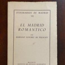 Libros de segunda mano: ITINERARIOS DE MADRID VII EL MADRID ROMANTICO MARIANO SANCHEZ DE PALACIOS 1953. Lote 245172295