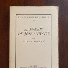 Libros de segunda mano: ITINERARIOS DE MADRID VI EL MADRID DE JOSE ANTONIO TOMAS BORRAS 1953 INSTITUTO DE ESTUDIOS MADRILEÑO. Lote 245172595