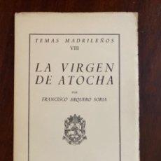 Libros de segunda mano: TEMAS MADRILEÑOS VIII. LA VIRGEN DE ATOCHA POR FRANCISCO ARQUERO. 1954 INSTITUTO DE ESTUDIOS MADRILE. Lote 245177575