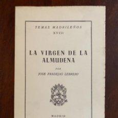 Libros de segunda mano: TEMAS MADRILEÑOS XVIII VIRGEN DE LA ALMUDENA JOSE FRADEJAS LEBRERO INSTITUTO DE ESTUDIOS MADRILEÑO. Lote 245177950