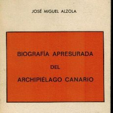 Libros de segunda mano: BIOGRAFÍA APRESURADA DEL ARCHIPIÉLAGO CANARIO. Lote 245184030