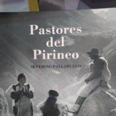 Libros de segunda mano: PASTORES DEL PIRINEO SEVERIANO PALLARUELO. Lote 245202070