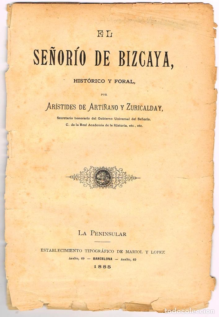Libros de segunda mano: El señorio de Vizcaya historico y foral por Aristides de Artiñano,año 1885, encuadernación lomo piel - Foto 2 - 245572190