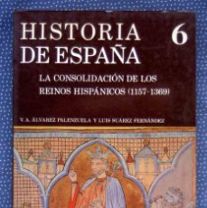 Libros de segunda mano: HISTORIA DE ESPAÑA TOMO 6. LA CONSOLIDACIÓN DE LOS REINOS HISPÁNICOS 1157-1369.LUIS SUÁREZ-ED.GREDOS. Lote 245999200