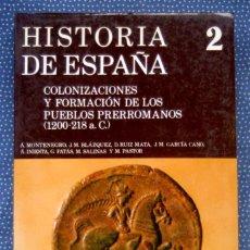 Libros de segunda mano: HISTORIA DE ESPAÑA GREDOS, T. 2: COLONIZACIONES Y FORMACIÓN DE LOS PUEBLOS PRERROMANOS 1200-218 A.C.. Lote 246008460