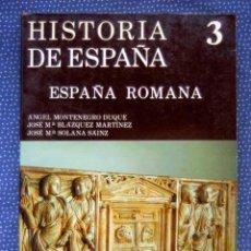 Libros de segunda mano: HISTORIA DE ESPAÑA ED. GREDOS, T. 3: ESPAÑA ROMANA (218 A.C.-409 D.C) - ÁNGEL MONTENEGRO DUQUE ET AL. Lote 246010160