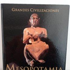 Libros de segunda mano: GRANDES CIVILIZACIONES MESOPOTAMIA PRIMERAS CIVILIZACIONES HISTÓRICAS . ENVÍO CERTIFICADO 4,99. Lote 246451165