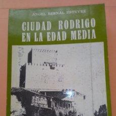Libros de segunda mano: 1985 CIUDAD RODRIGO EN LA EDAD MEDIA, ANGEL BERNAL ESTEVEZ,, OATROCINIO ASOC.AMIGOS DE C. RODRIGO,. Lote 247957875