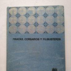 Libros de segunda mano: PIRATAS, CORSARIOS Y FILIBUSTEROS (VEZIO MELEGARI) BRUGUERA 1968.. Lote 248065155