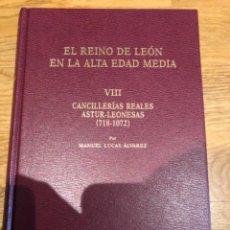 Libros de segunda mano: EL REINO DE LEON EN LA ALTA EDAD MEDIA VIII CANCILLERIAS REALES ASTUR-LEONESAS. Lote 249171615