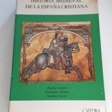 Libros de segunda mano: HISTORIA MEDIEVAL DE LA ESPAÑA CRISTIANA. VARIOS AUTORES. CATEDRA. Lote 250216865