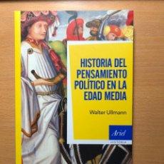 Libros de segunda mano: HISTORIA DEL PENSAMIDENTO POLÍTICCO EN LA EDAD MEDIA. WALTER ULLMANN. EDITORIAL ARIEL. Lote 251415140