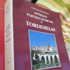 Libros de segunda mano: CATÁLOGO MONUMENTAL ANTIGUO PARTIDO JUDICIAL DE TORDESILLAS CLEMENTINA JULIA ARA GIL Y PARRADO DEL O. Lote 252942940