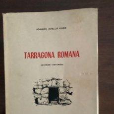 Libros de segunda mano: TARRAGONA ROMANA. JOAQUIN AVELLÁ VIVES.. Lote 253164555