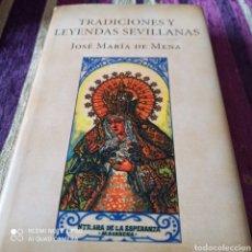Libros de segunda mano: J MARÍA DE MENA, LIBRO TRADICIONES Y LEYENDAS SEVILLANAS.. Lote 253173355