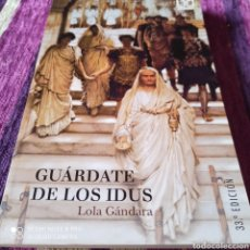 Libros de segunda mano: LIBRO GUARDATE DE LOS IDUS, LOLA GÁNDARA.. Lote 253177590