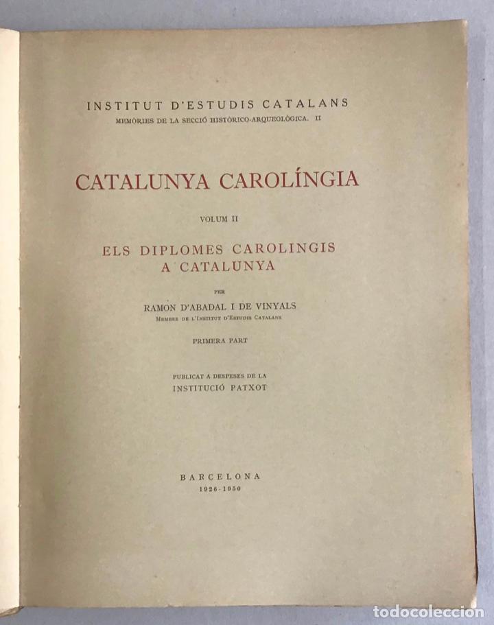 Libros de segunda mano: CATALUNYA CAROLINGIA. VOLUM II. ELS DIPLOMES CAROLINGIS A CATALUNYA. PRIMERA PART I SEGONA PART. - Foto 3 - 253251325