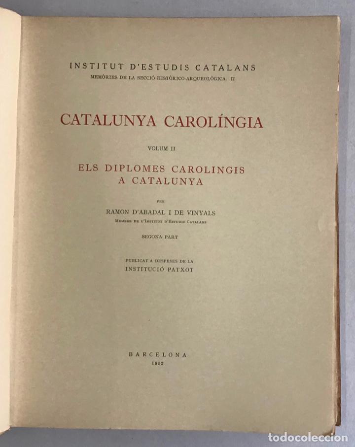 Libros de segunda mano: CATALUNYA CAROLINGIA. VOLUM II. ELS DIPLOMES CAROLINGIS A CATALUNYA. PRIMERA PART I SEGONA PART. - Foto 7 - 253251325