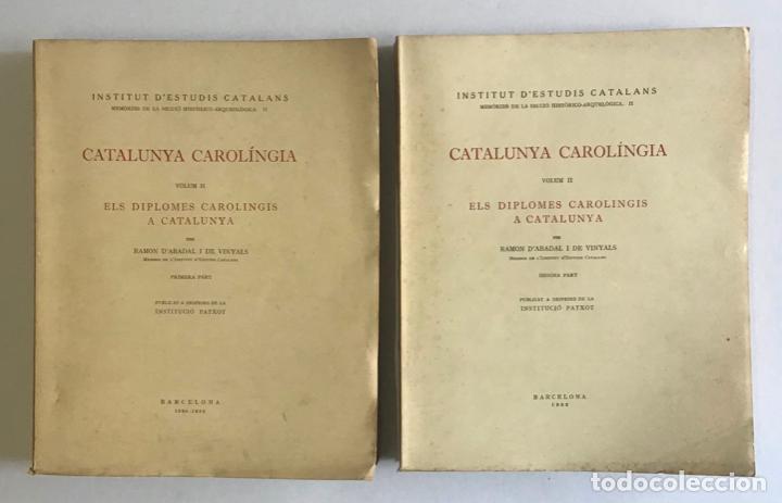 CATALUNYA CAROLINGIA. VOLUM II. ELS DIPLOMES CAROLINGIS A CATALUNYA. PRIMERA PART I SEGONA PART. (Libros de Segunda Mano - Historia Antigua)