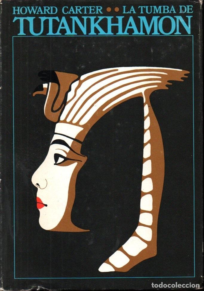 HOWARD CARTER : LA TUMBA DE TUTANKHAMON (DESTINO, 1976) (Libros de Segunda Mano - Historia Antigua)