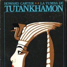 Libros de segunda mano: HOWARD CARTER : LA TUMBA DE TUTANKHAMON (DESTINO, 1976). Lote 253723950