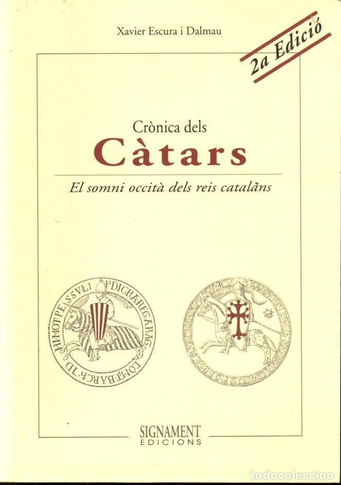 ESCURA I DALMAU : CRÒNICA DELS CÀTARS, EL SOMNI OCCITÀ DELS REIS CATALANS (SIGNAMENT, 1997) (Libros de Segunda Mano - Historia Antigua)