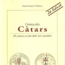 Libros de segunda mano: ESCURA I DALMAU : CRÒNICA DELS CÀTARS, EL SOMNI OCCITÀ DELS REIS CATALANS (SIGNAMENT, 1997). Lote 253724495
