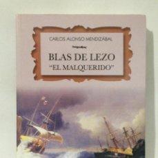 Libros de segunda mano: BLAS DE LEZO. EL MALQUERIDO. CARLOS ALONSO MENDIZABAL.. Lote 253757070